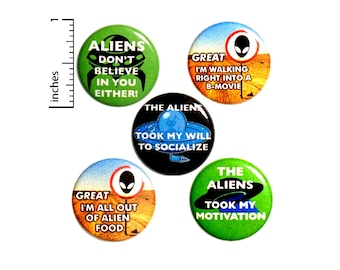 "Alien Buttons or Fridge Magnets // Backpack Pins // Sarcastic Pins // Lapel Pins // Kitchen Magnets // 5 Pack // Alien Gift Set 1"" #P5-4"