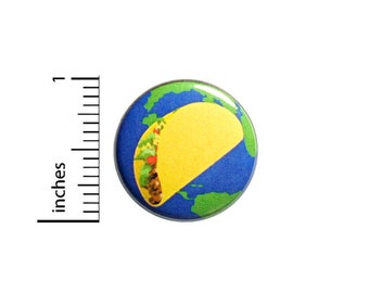 Taco Globe Button Funny Backpack Pin 1 Inch #82-31