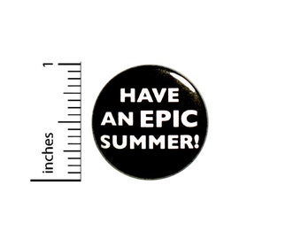Have An Epic Summer Button Pin 1 Inch 85-10