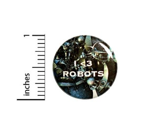 Sci Fi I Love Robots Mech Button // for Backpack or Jacket Pinback // Random Geeky // Pin 1 Inch 9-4