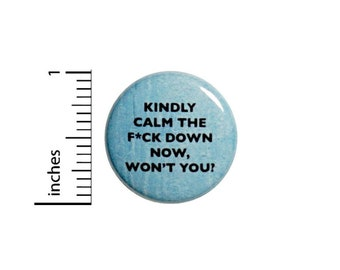 Sarcastic Button // Time To Settle Down Pin // Funny Calm Button // Backpack or Jacket Pin // Pin 1 Inch 4-6