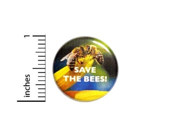 Save The Bees! Button // Backpack or Jacket Pinback // Honey Bee Awareness Pin // 1 Inch 11-29