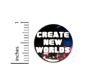 Writer Button Pin, Create Backpack Pin, Lapel Pin, Pin for Backpacks or Fridge Magnet, Do Your Art, Creative Friend Gift, 1 Inch 95-12