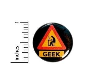 Geek Warning Funny Button // Backpack or Jacket Pinback // Random Humor Geekery // Nerdy Geeky Pin // 1 Inch 12-22