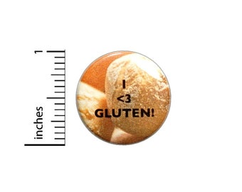 I Love Gluten Bread Button // Not Gluten Free Funny Pinback // Jacket or Backpack Pin 1 Inch 4-11