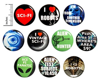 Sci Fi Pins (10 Pack) Buttons for Backpacks, or Fridge Magnets, Science Fiction, Robots, Aliens, Gift Set 1 Inch 10P7-1