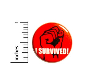 Positive Button I Survived Backpack Pin Badge Brooch Lapel Pin Strength Button Encouraging Pin Cute Gift 1 Inch #84-13