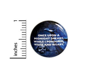 Edgar Allan Poe The Raven Once Upon A Midnight Dreary Button // Backpack or Jacket Pinback Literature Pin // 1 Inch 8-3