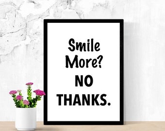 Printable Sign, Don't Tell Me To Smile More, Edgy Sign, Room Sign, Sarcastic, Snarky, Poster, Digital Wall Sign, Dorm, Edgy Teen Sign