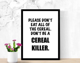 Funny Kitchen Sign, Don't Eat All Of The Cereal, Sarcastic Mom Puns, Printable Poster, Digital Wall Art, Cucina Sign, Funny Sign