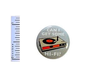 Record Button Can I Get Some Hi-Fi High Fidelity Records Vinyl Pin Pinback 1 Inch
