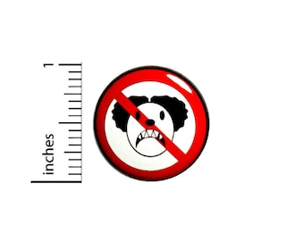 No Clowns Button // Fear Of Clowns // Random Humor // Backpack Jacket // Cool Pinback Lapel Pin 1 Inch 35-32