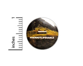 Hermit Life Goals Button // Backpack or Jacket Pinback // Introvert Funny Pin // 1 Inch 8-16