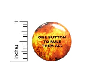 One Button To Rule Them All Fan Button // Funny Geeky // Backpack or Jacket Pinback // Pin 1 Inch 5-31