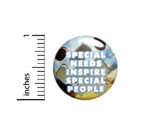 Special Needs Inspire Special People Button // Backpack or Jacket Pinback // Autism Awareness Pin // 1 Inch 10-30