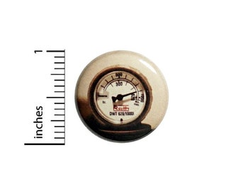 Steampunk Gauge Button //  Backpack or Jacket Lapel Pin // Button Dieselpunk // Pinback 1 Inch 11-13