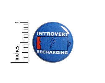 Funny Button Introvert Recharging Alone Time Badge Backpack Jacket Pin 1 Inch #51-29