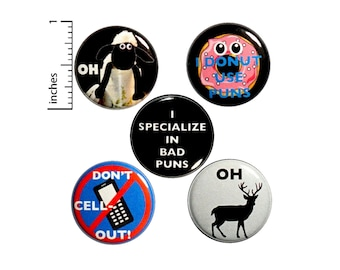 "Funny Cheesy Pun Gift, Pin Buttons or Fridge Magnets, Backpack Pin Set, 5 Pack, Lapel Pins, Badges, Animal Puns, Funny Pun Gift Set 1"" P1-2"