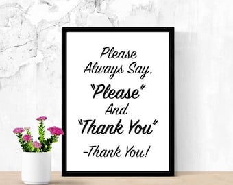 Please Say, Please And Thank You, Printable Sign, Kitchen Sign, Have Nice Manners, Be Polite, Instructions for Kids, Mom, Digital Wall Sign