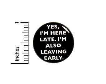 Funny Introvert Button Always Late Leaving Early Random Backpack Pin 1 Inch #43-32