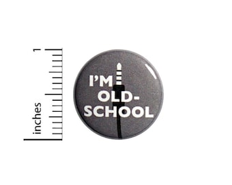 Funny Button I'm Old School Aux Cable Audio Geeky Nerdy Backpack Pin 1 Inch #47-19