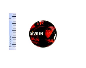 Scooba Diving Diver Button Dive In Be Adventurous Backpack Pin Ocean Reef 1 Inch #27-14