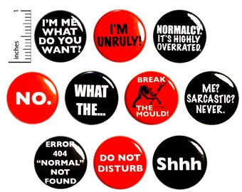 Sarcastic Edgy (10 Pack) Buttons for Backpacks or Fridge Magnets // Me Sarcastic Never // What The // Gift Set Pins // 1 Inch 10P13-1