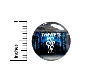 There Is No End To It Fan Button // Backpack or Jacket Pinback // Anime Pin // 1 Inch 7-20