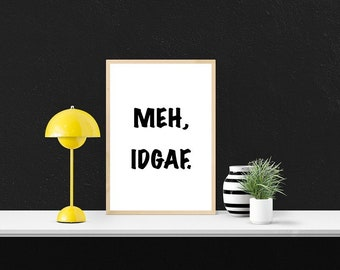 Funny Printable Art, Meh, IDGAF, Digital Wall Art, Funny Poster, Snarky Poster, Sarcastic Dorm Sign, Lockdowns, Edgy Room Sign