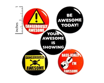 Positive Encouraging Buttons You're Dangerously Awesome 5 Pack of Pins for Backpacks Jackets Lapel Pins Badges Pinbacks 1 Inch P23-2