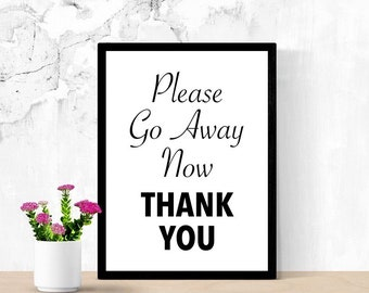 Funny Sarcastic Sign, Go Away, Please Go Away Now, Edgy Poster, Introvert Sign, Teen Room Sign, Printable Poster, Dorm, Digital Wall Art