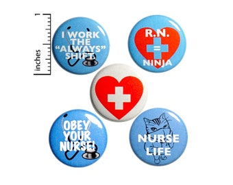 "Sassy Nurse Gift Set, Pin Buttons, Set of Pins for Lanyards, Backpack Pin 5 Pack, Always Working, RN Gift, Nurse Appreciation Cute 1"" #P17-5"