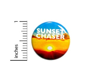 Travel Button Sunset Chaser Backpack Pin Traveler Adventurer Backpacking Photography Photographer Gift 1 Inch #65-5