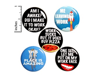 "Work Pins for Backpacks or Magnets, 5 Pack of Buttons, Funny Work Pins, Badges, Lapel Pins, Funny Work, Sarcastic Humor, Gift Set 1"" P20-5"