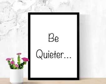 Funny Printable Art, Introvert Gift, Be Quieter, Teacher or Mom Gift, Library Poster, Digital Wall Art, Living Room Sign, Funny, Sarcastic