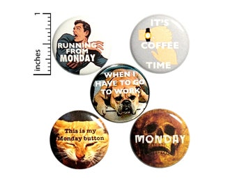 "Funny Work Pin Buttons or Fridge Magnets, Sarcastic Work Pins, Backpack Pins, Monday Pins Buttons or Magnets, 5 Pack, Work Gift Set 1"" P36-1"