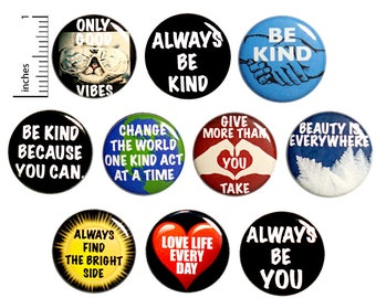 """Positive Buttons (10 Pack) Kindness, Be Kind, Be You, Change The World, Jacket Backpack Pins or Fridge Magnets, Gift Set 1"""" 10P-2"""