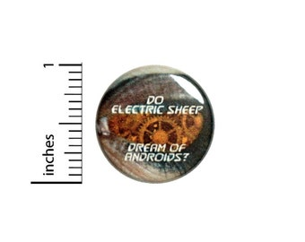 Do Electric Sheep Dream Of Androids Funny Button // Backpack or Jacket Pinback // Random Pin // 1 Inch 11-2