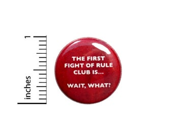 The First Fight Of Rule Club Button // Fan Pin // Funny Pinback 1 Inch 4-28