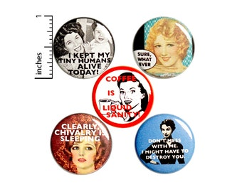 "Sarcastic Buttons, Funny Mom Gift, Set of 5 Backpack Pins or Fridge Magnets, Mom Gifts, Coffee Pin or Magnet Pack, Vintage Women, 1"" P39-3"