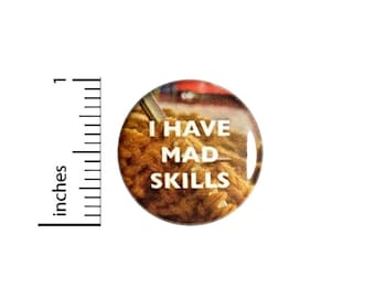 Funny Button // I have Mad Skills Knitting Backpack or Book Bag Pinback // Geekery Nerdy Grandma Gift Pin // 1 Inch 10-21