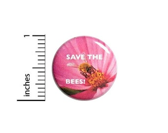 Save The Bees! Button // Backpack or Jacket Pinback // Honey Bee Awareness Pin // 1 Inch 11-27