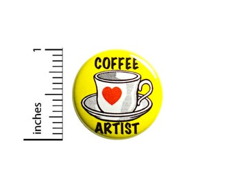Cute Coffee Artist Button Backpack Pin 1 Inch #83-11