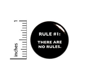 Rule 1 There Are No Rules Button // Funny Sarcastic Backpack or Jacket Pinback // Random Humor Pin // 1 Inch 11-16