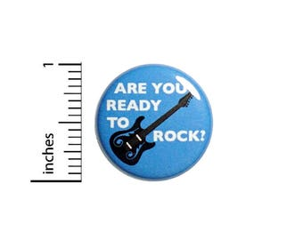 Cool Rock N Roll Guitar Button Badge Are You Ready To Rock? Jacket Pin 1 Inch #49-5