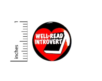 Well-Read Introvert Button // Pin // I Love Books Reading // Book Lover Pinback // Lapel Pin // Cute 1 Inch 91-16