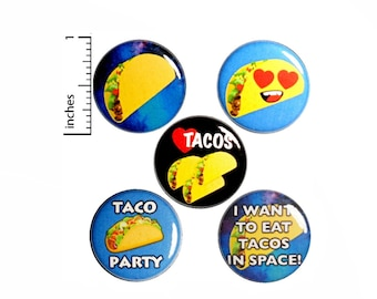 "Taco Buttons or Fridge Magnets // 5 Pack // Backpack Pins // Taco Tuesday // Taco Lover Gift // Lapel Pins // Tacos // Gift Set 1"" SP5-3"