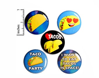 "Taco Buttons or Fridge Magnets // 5 Pack // Backpack Pins // Taco Tuesday // Taco Party Fiestas  // Lapel Pins // Tacos // Gift Set 1"" SP5-3"