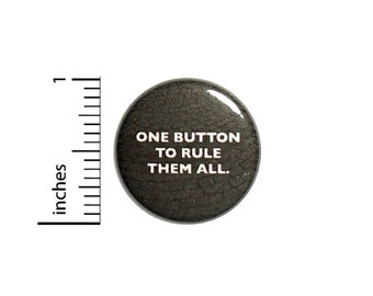 One Button To Rule Them All Pin for Backpacks Jackets Funny Geeky Lapel Pin Pinback Brooch Cool Epic 1 Inch 8-9