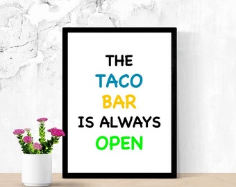 Tacos Kitchen Sign, The Taco Bar Is Always Open, Taco Tuesday, Printable Poster, Digital Wall Art, Cucina Sign, Tacos Every Day, Funny Sign